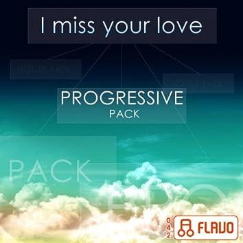 I Miss Your Love (Progressive Pack)