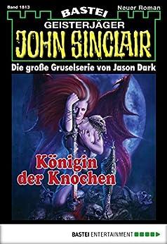 John Sinclair - Folge 1813: Königin der Knochen von [Jason Dark]