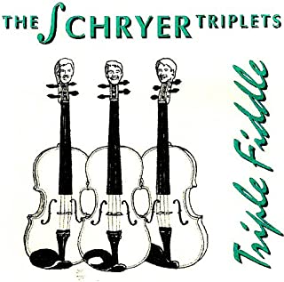 Triple Fiddle by The Schryer Triplets and Other Guest Musicians (CD 930702)