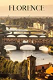 Florence: Florence travel notebook journal, 100 pages, includes quotes about Florence, a perfect Tuscany gift or to write your own Florence travel guide.