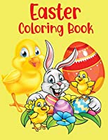 Easter Coloring Book: For Kids Ages 4-8 Funny Bunnies Wonderful Illustrations Easter Eggs And Baskets For Toddlers