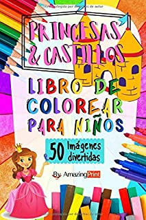Princesas Y Castillos Libro de Colorear: 50 hojas llenas de imagenes divertidas para niños
