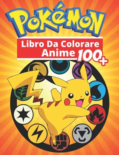 Anime Libro Da Colorare: Fantastici Libri Da Colorare Bambini 2-4, 5-7, 8-12 Anni, +100 Disegni Da Colorare Per Bambini Anti Stress, Attività Creative Per Bambini
