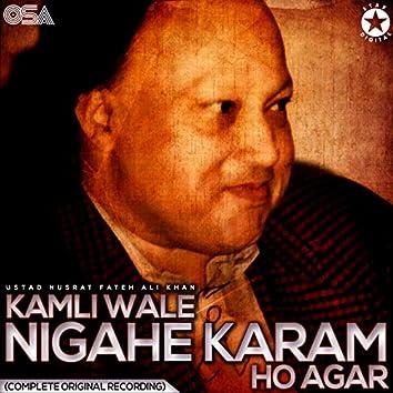 Kamli Wale Nigahe Karam Ho Agar