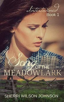Song of the Meadowlark (Intertwined Book 1) by [Sherri Wilson Johnson]