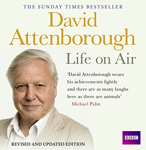 David Attenborough Life On Air: Memoirs Of A Broadcaster (BBC Audio)