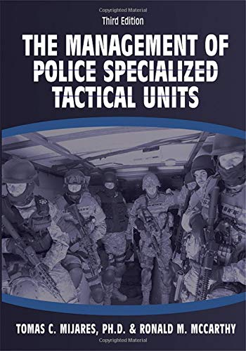 Compare Textbook Prices for The Management of Police Specialized Tactical Units 3 Edition ISBN 9780398093426 by Tomas C. Mijares,Ronald M. McCarthy