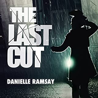 The Last Cut     DS Harri Jacobs, Book 1              By:                                                                                                                                 Danielle Ramsay                               Narrated by:                                                                                                                                 Emma Gregory                      Length: 8 hrs and 57 mins     32 ratings     Overall 4.3