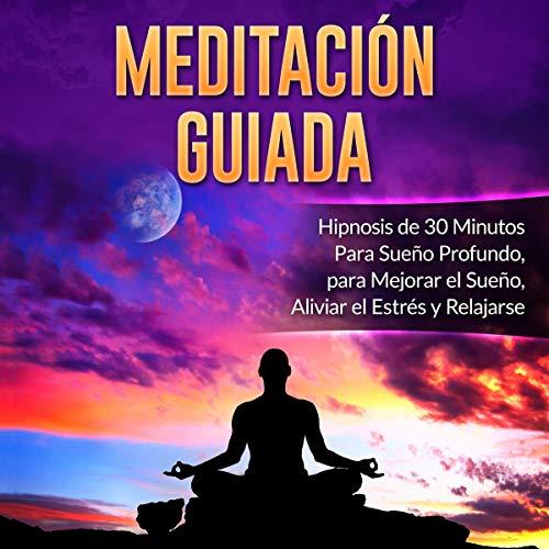 Meditación Guiada [Guided Meditation] audiobook cover art
