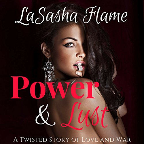 Power & Lust: A Twisted Story of Love and War audiobook cover art