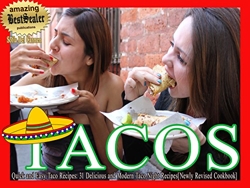 Quick and Easy Taco Recipes: 31 Delicious and Modern Taco Night Recipes[Newly Revised Cookbook] By Sofia Del Carmen (English Edition)