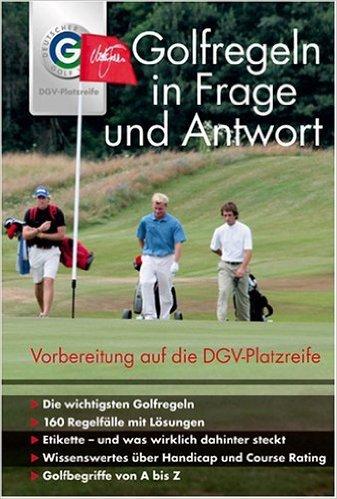 Golfregeln in Frage und Antwort. Vorbereitung auf die DGV-Platzreife ( April 2007 )