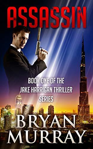 Assassin (Assassin Series Book 1) by [Bryan Murray]