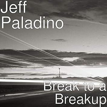 Break to a Breakup