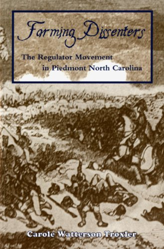 Farming Dissenters: The Regulator Movement in Piedmont North Carolina