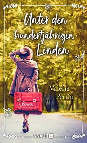 Unter den hundertjährigen Linden: Roman