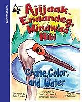 Crane, Color, and Water: Ajijaak, Enaandeg, Minawaa Nibi: Ajijaak,