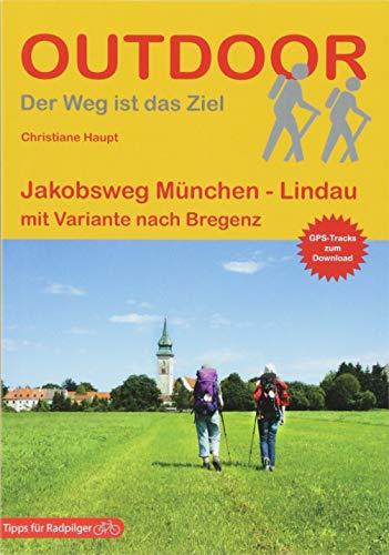 Jakobsweg München - Lindau mit Variante nach Bregenz (Der Weg ist das Ziel, Band 187)