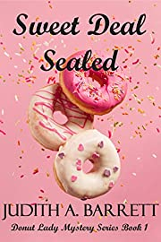 Sweet Deal Sealed (DONUT LADY MYSTERY SERIES Book 1)