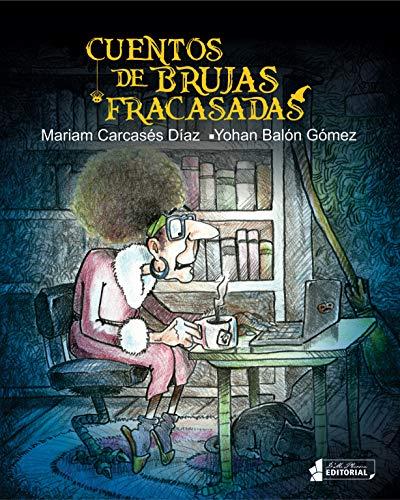 Cuentos de brujas fracasadas (Spanish Edition)