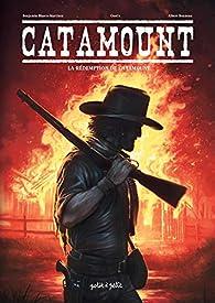 Catamount, tome 4 : La rédemption de Catamount par Benjamin Blasco-Martinez