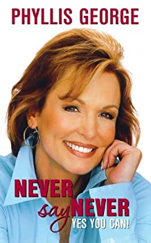 Hardcover Never Say Never – Yes You Can! Book
