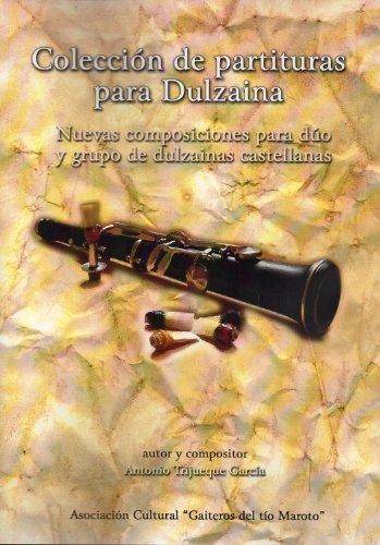 Coleccion de partituras para dulzaina: nuevas composiciones para duo y grupo de dulzainas castellanas