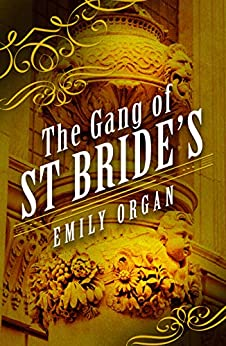 The Gang of St Bride's (Penny Green Series Book 9) by [Emily Organ]