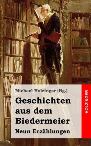 Geschichten aus dem Biedermeier: Neun Erzählungen