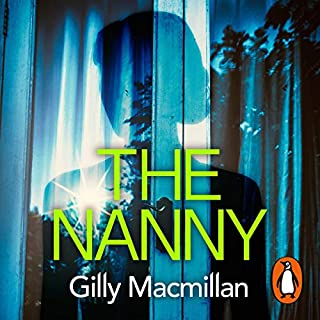 The Nanny                   By:                                                                                                                                 Gilly Macmillan                               Narrated by:                                                                                                                                 Clare Corbett,                                                                                        Patience Tomlinson,                                                                                        Ben Eliot                      Length: 11 hrs and 7 mins     11 ratings     Overall 4.6