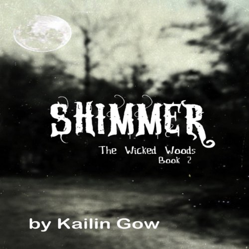 Shimmer: The Wicked Woods, Book 2 audiobook cover art