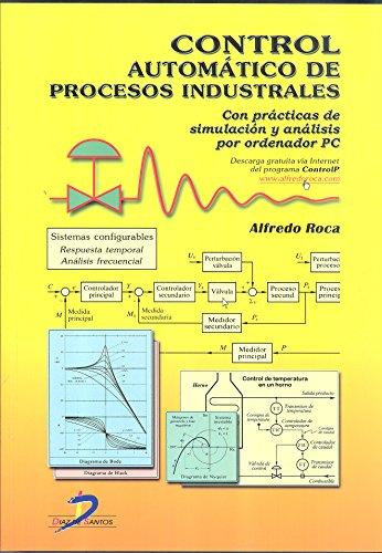 Control automático de procesos industriales: Con prácticas de simulación y análisis por ordenador PC