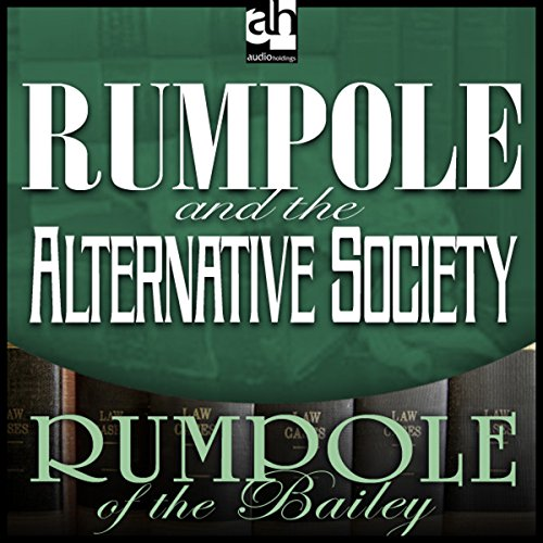 Rumpole and the Alternative Society audiobook cover art
