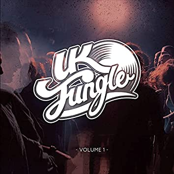 UK Jungle Records Presents: UK Jungle Volume 1