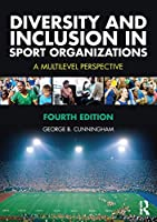 Diversity and Inclusion in Sport Organizations: A Multilevel Perspective
