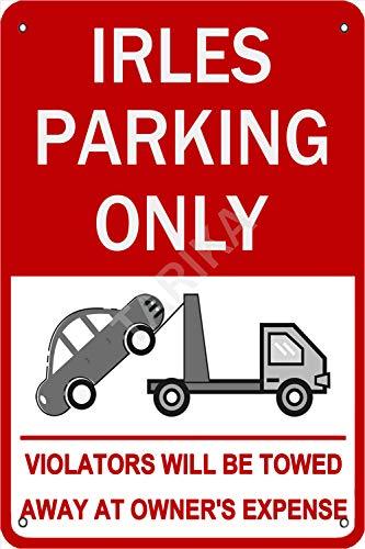 Tarika Irles Parking Only Violators Will Be Towed Aways at Owner'S Expense Eisen Poster Vintage Gemälde Zinn Zeichen für Straße Garage Home Cafe Bar Mann Höhle Farm Wanddekoration Handwerk