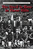 The Devil Is Here in These Hills: West Virginia s Coal Miners and Their Battle for Freedom