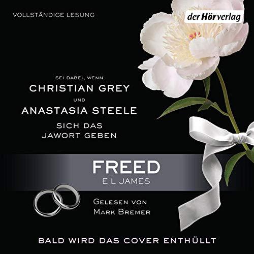 Freed - Fifty Shades of Grey von Christian selbst erzählt Titelbild