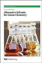 Alternative Solvents for Green Chemistry (Green Chemistry Series)