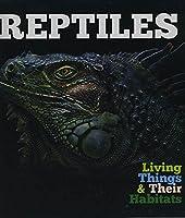 Reptiles (Living Things & Their Habitats)