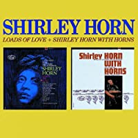 Loads of Love + Shirley With Horns