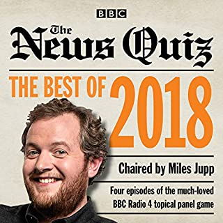 The News Quiz: Best of 2018     The Topical BBC Radio 4 Comedy Panel Show              By:                                                                                                                                 BBC Radio Comedy                               Narrated by:                                                                                                                                 Susan Calman,                                                                                        Miles Jupp,                                                                                        full cast,                   and others                 Length: 1 hr and 50 mins     1 rating     Overall 5.0