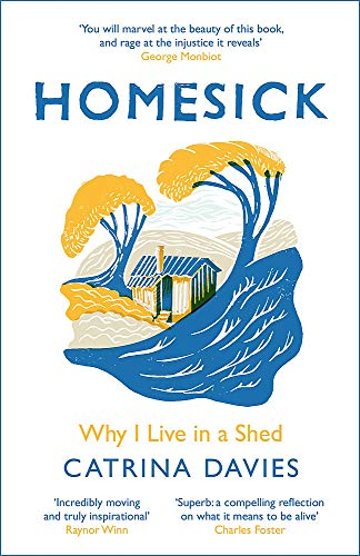 Homesick: Why I Live in a Shed