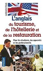 Tourisme, hôtellerie et de restauration - Anglais de Françoise Larroche