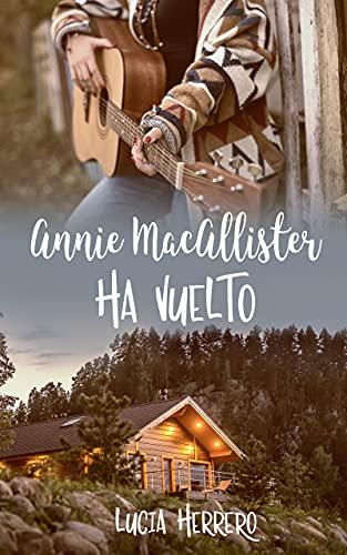 Annie MacAllister ha vuelto de Lucía Herrero