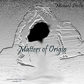 Matters of Origin