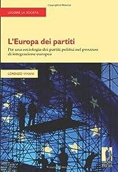 L\'Europa dei partiti. Per una sociologia dei partiti politici nel processo di integrazione europea