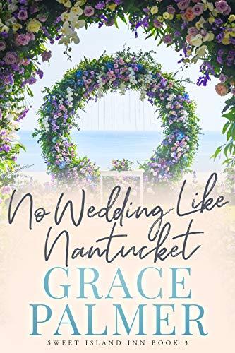 No Wedding Like Nantucket (Sweet Island Inn Book 3) (English Edition)