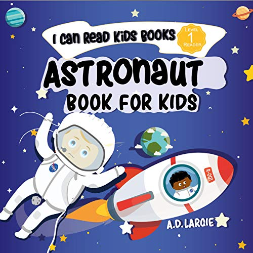 Astronaut Book For Kids: I Can Read Books Level 1 (I Can Read Kids Books) (English Edition)