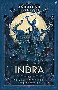 Indra: The Saga of Purandar by [Ashutosh Garg]